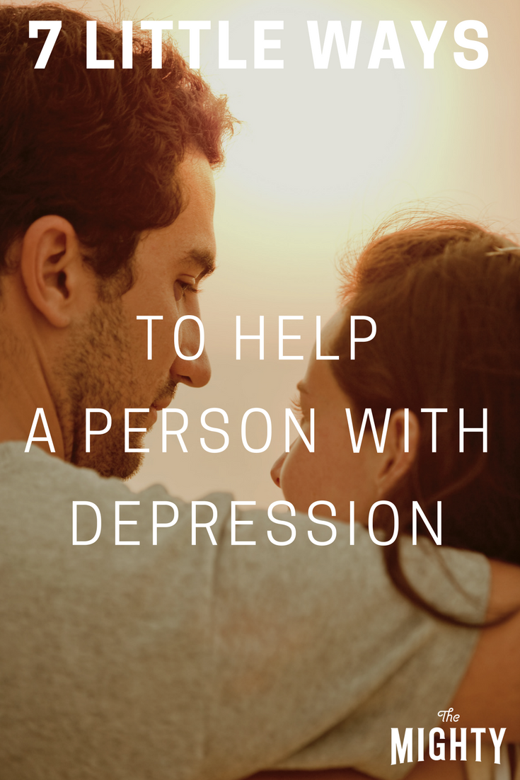 7 Little Ways to Help a Person With Depression