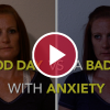 A Good Day Vs. A Bad Day With Anxiety