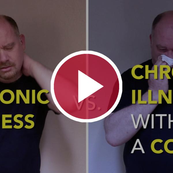 Chronic Illness Vs. Chronic Illness With a Cold