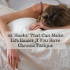 22 hacks that can make life easier if you have chronic fatigue