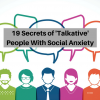 TK Secrets of 'Talkative' People With Social Anxiety (1)