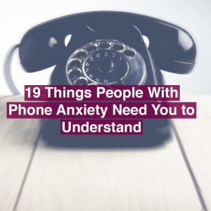 telephone. text reads: 19 things people with phone anxiety need to understand