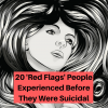 20 'Red Flags' People Experienced Before They Were Suicidal