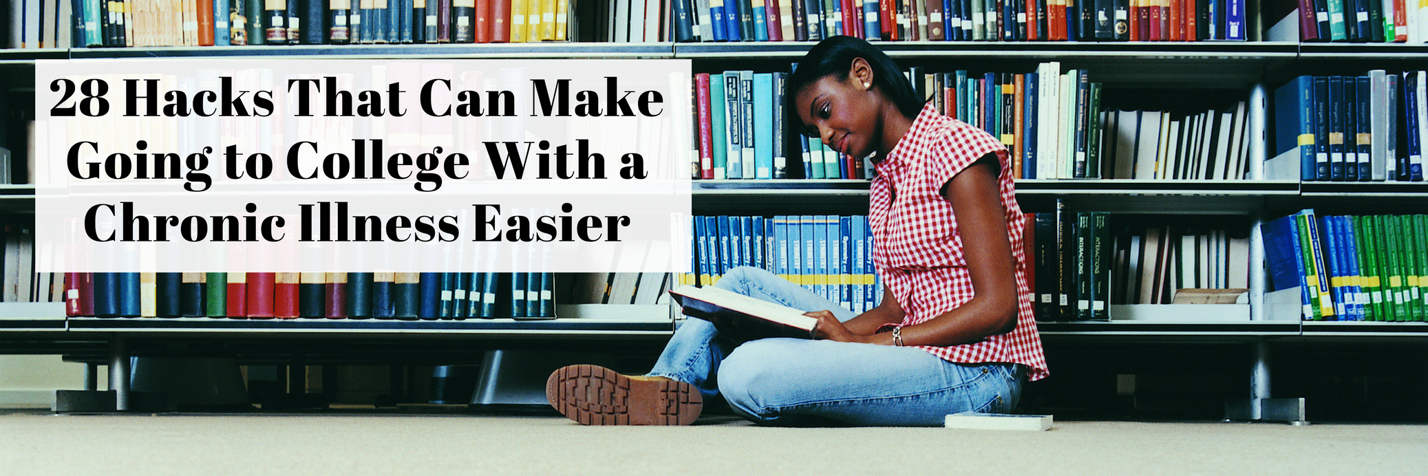 28 Hacks That Can Make Going to College With a Chronic Illness Easier