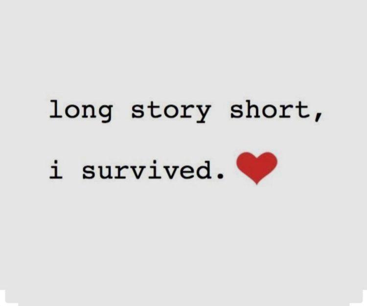 long story short, i survived