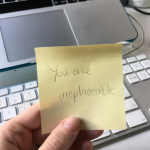 post it you are irreplaceable
