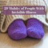 29 habits of people with invisible illness
