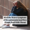 16 of the Worst Symptoms of Dysautonomia (and How People Deal With Them)