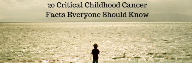 20 Critical Childhood Cancer Facts