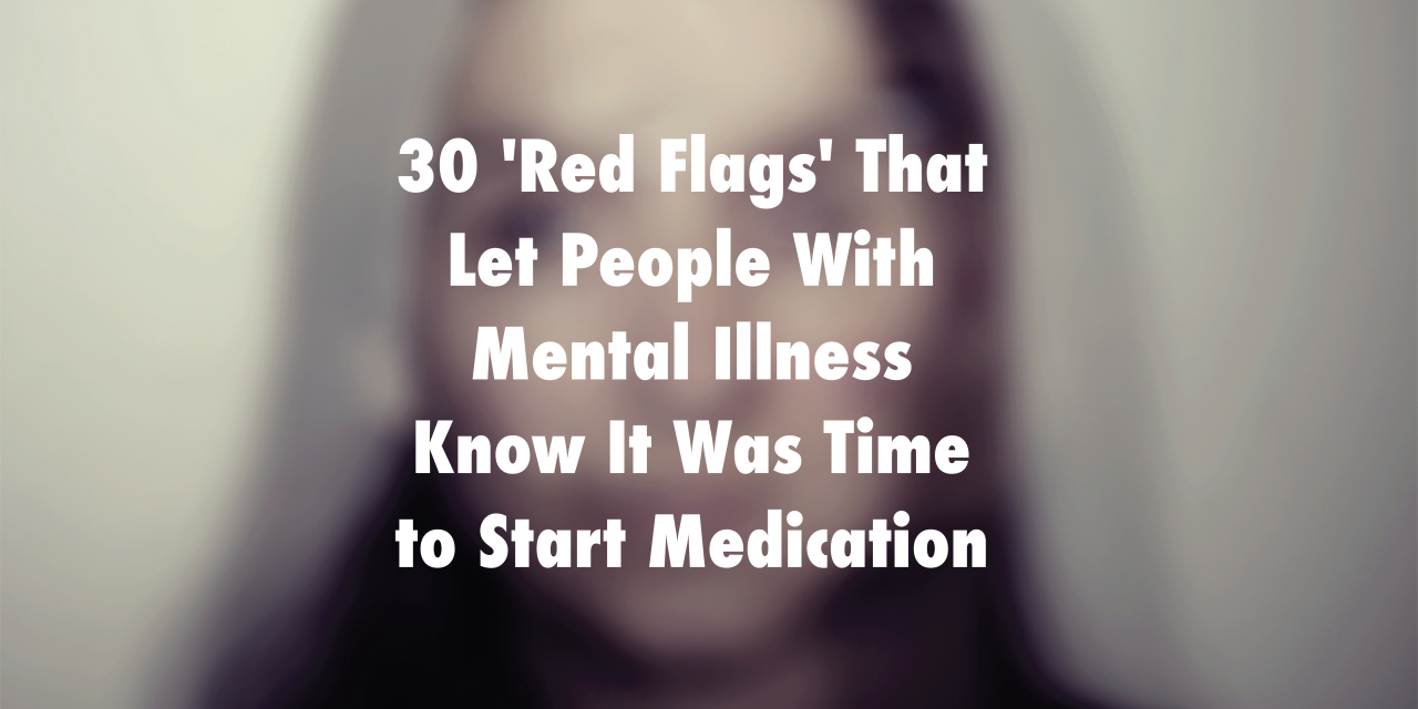 Why I Didnt Want To Medicate My >> How People With Mental Illness Knew They Needed Medication The Mighty