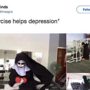 """Image of a scary person exercising which reads """"exercise helps depression."""""""