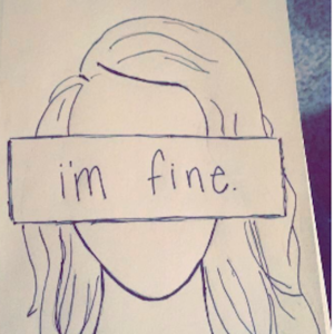 "girl with line over face saying ""I'm fine"""