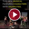 This New Musical Features Characters With Disabilities