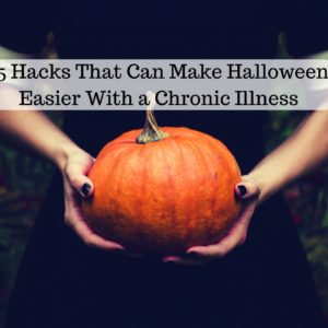 girl holding pumpkin with text 15 hacks that can make halloween easier with a chronic illness