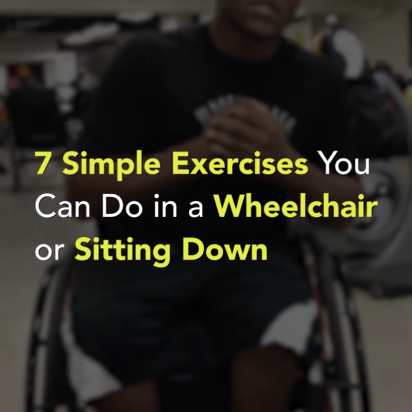 7 Simple Exercises You Can Do in a Wheelchair or Sitting Down