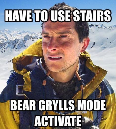 have to use stairs, Bear Grylls mode activated