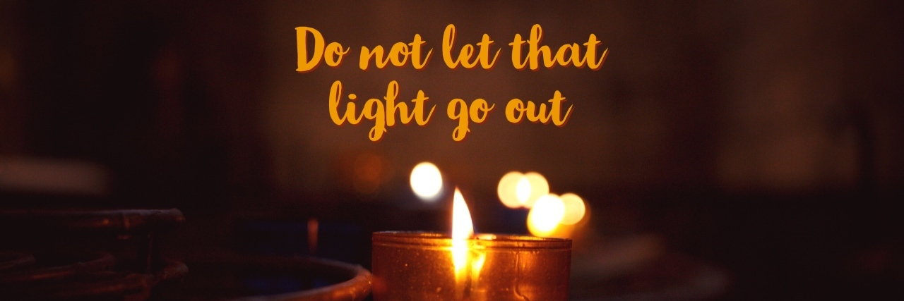 photo of candles with the text 'do not let that light go out'