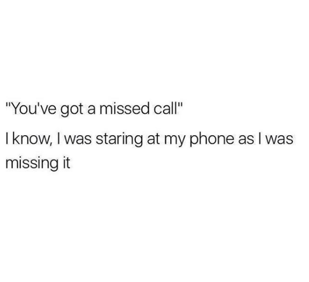 you've got a missed call meme
