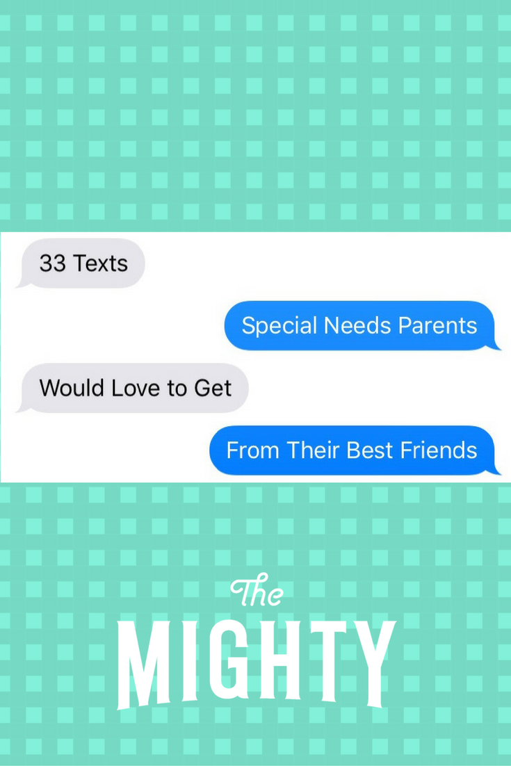 33 Texts Special Needs Parents Would Love to Get From Their Best Friends