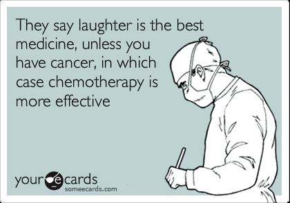 laughter best medicine cancer meme