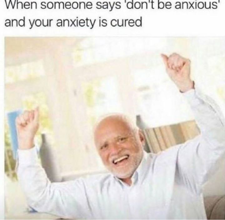 anxiety is cured meme