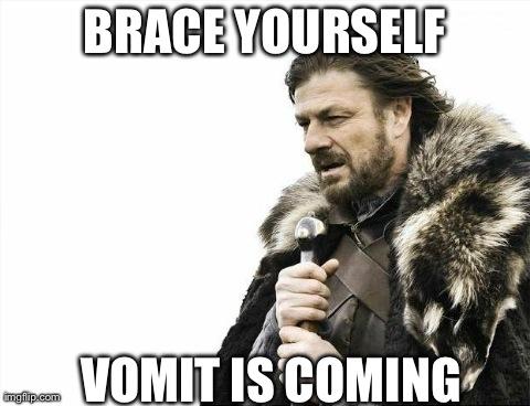 vomit is coming meme