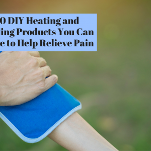 10 DIY Heating and Cooling Products You Can Make to Help Relieve Pain