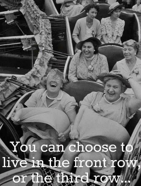 you can choose to live in the front row, or the third row