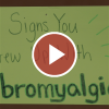 Signs You Grew Up With Fibromyalgia