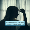26 Things We Don't Talk About During Chronic Pain Flare-Ups