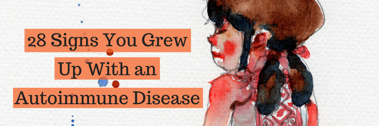 28 Signs You Grew Up With an Autoimmune Disease