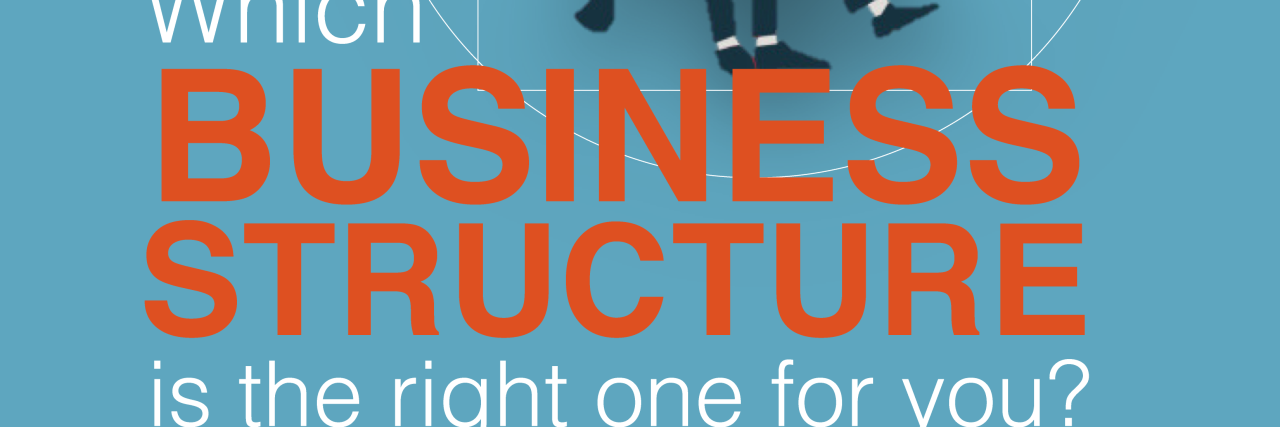 Which business structure is right for you?