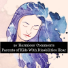 20 'Harmless' Comments Parents of Kids With Disabilities Hear