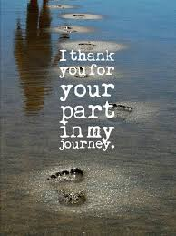 I thank you for your part in my journey