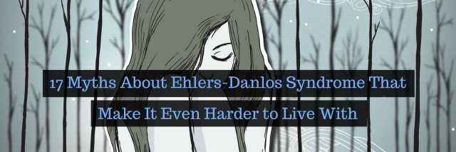 17 Myths About Ehlers-Danlos Syndrome That Make It Even Harder to Live With