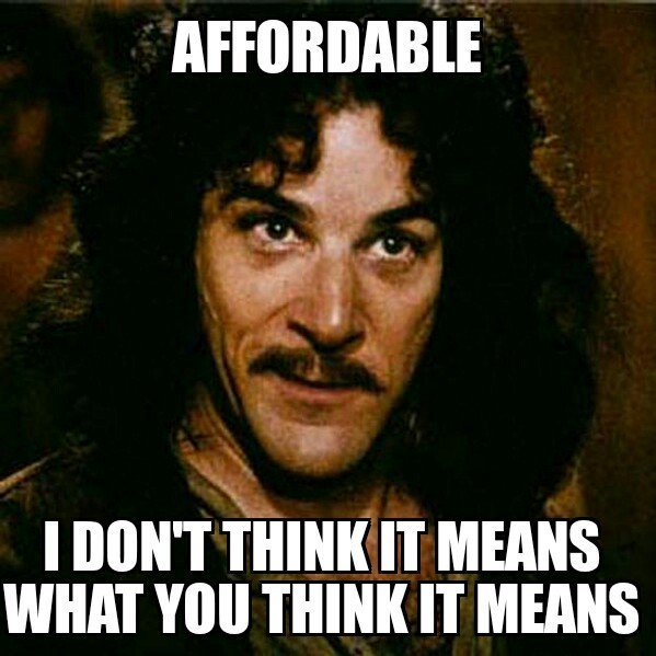 affordable... I don't think it means what you think it means