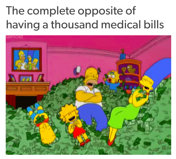 the complete opposite of having a thousand medical bills: the simpsons rolling in piles of cash