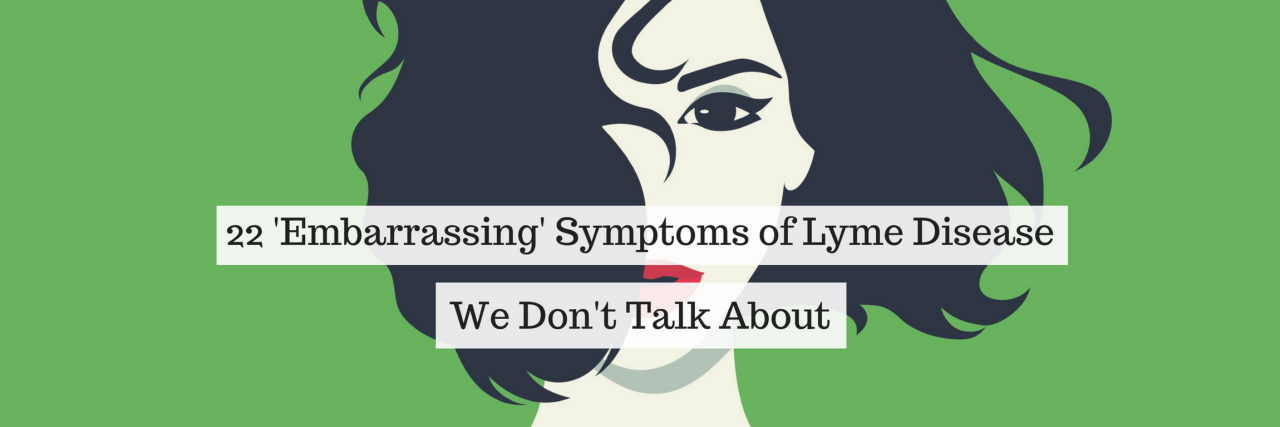 22 'embarrassing' symptoms of lyme disease we don't talk about
