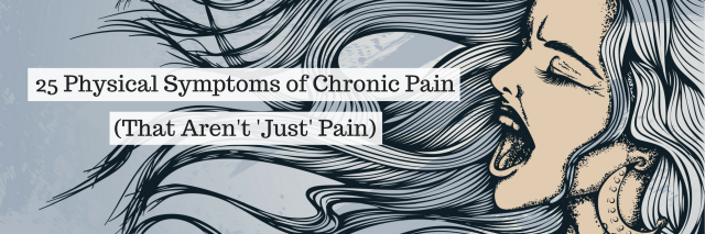 25 Physical Symptoms of Chronic Pain (That Aren't Just Pain)