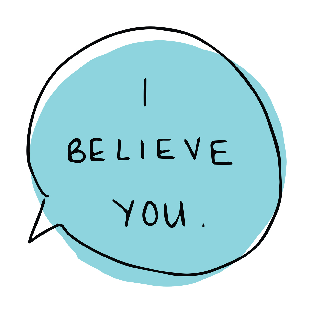 "An image created by the writer that shows a blue speech bubble and the words, ""I believe you."""
