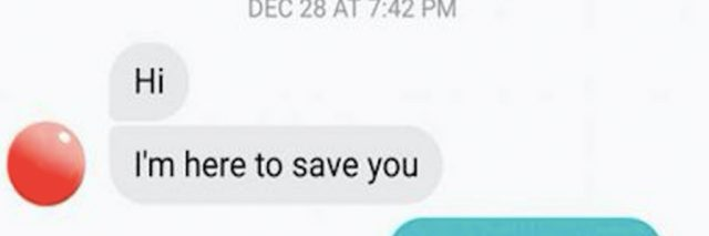 Text message that reads: Hi, I'm here to save you