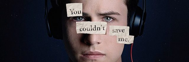 """You couldn't save me"" from 13 Reasons Why"