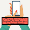 17 Things to Consider When Debating Whether to Post About Your Illness on Facebook