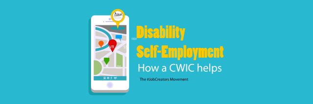How a CWIC helps with disability self-employment.