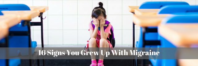 16 Signs You Grew Up With Migraine