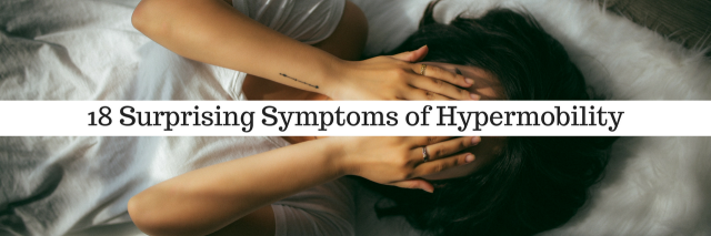 18 Surprising Symptoms of Hypermobility