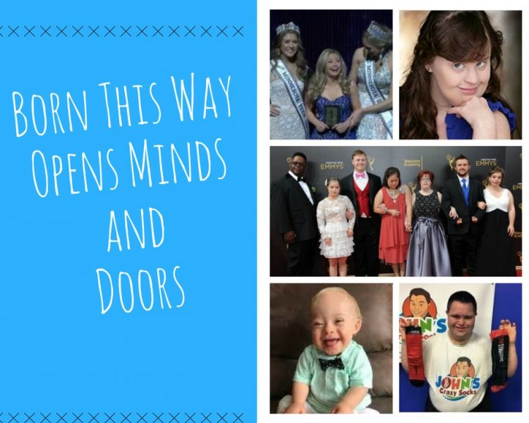 Text: Born This Way opens minds and doors and collage of mages of people with Down syndrome