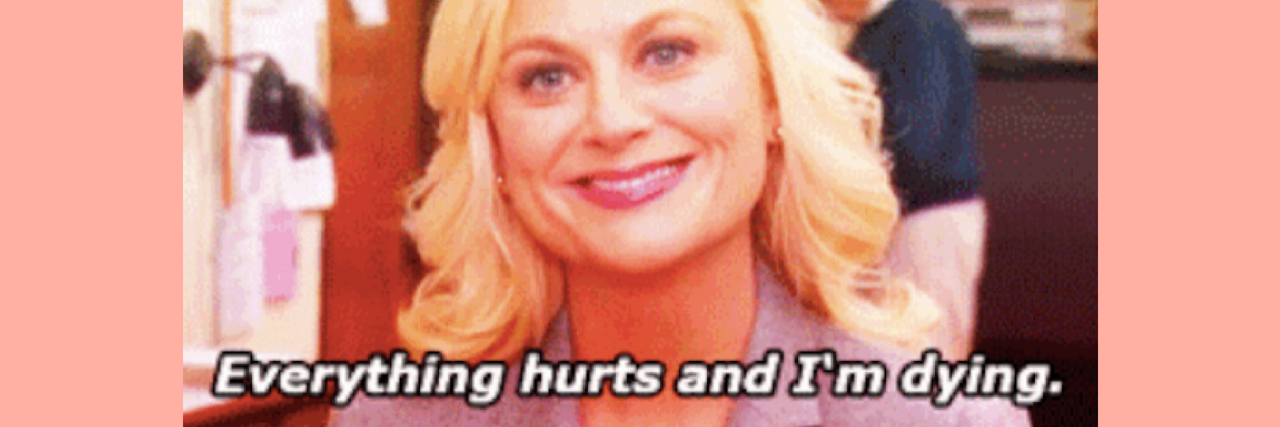 "leslie knope smiling and saying ""everything hurts and I'm dying"""