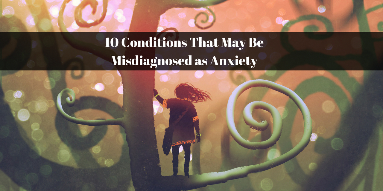 10 Conditions That May Be Misdiagnosed as Anxiety | The Mighty