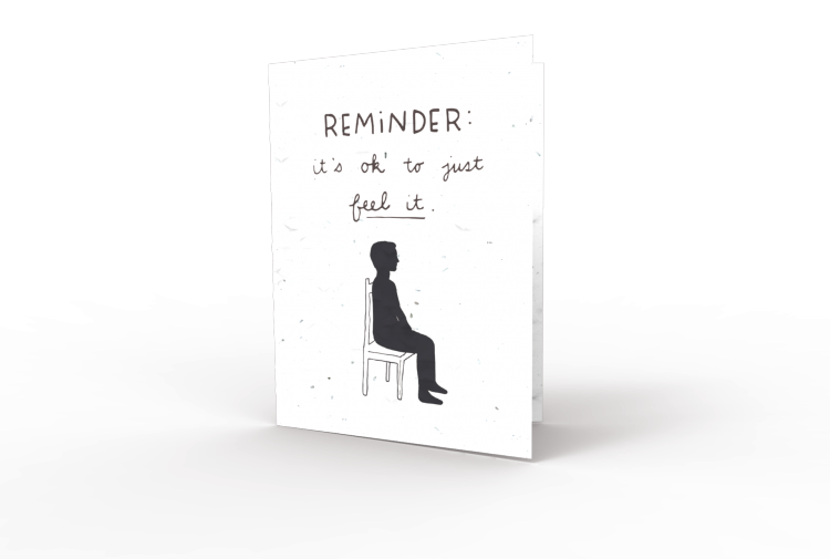 A card that says: Reminder, it's OK to just feel it